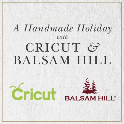A Handmade Holiday with Cricut and Balsam Hill