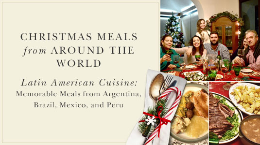 Mexico Christmas Dinner.Latin American Cuisine Memorable Meals From Argentina Brazil